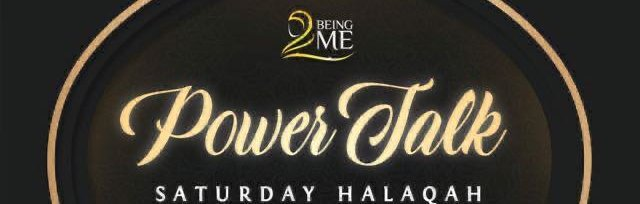 Power Talk (Saturday Mornings Sisters Phone/Zoom Halaqa)