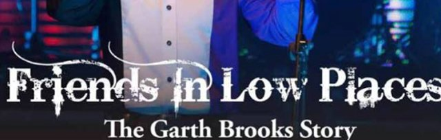 Friends In Low Places - Garth Brooks Tribute