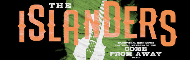 The Islanders: Traditional Irish Folk Music featuring Members of the 'Come From Away' Band!