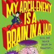 David Solomons - Meet the creator and hear him read from his latest book My Arch-Enemy is a Brain in a Jar! (Suits 8+) image