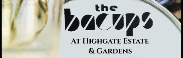 Highgate Estate & Gardens presents The Bacups