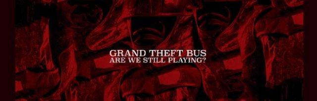 Grand Theft Bus LIVE ALBUM Release - Moncton