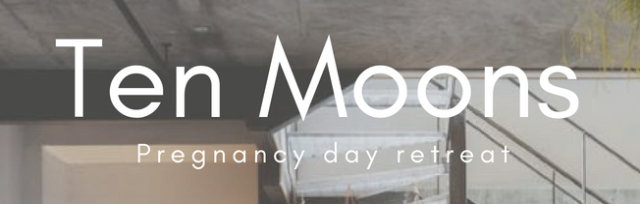 Ten Moons - Pregnancy Day Retreat