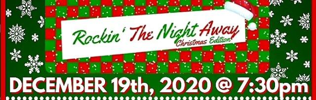 """Rockin' The Night Away"" Christmas Edition"
