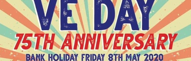 VE DAY 75th Anniversary Bank Holiday Friday