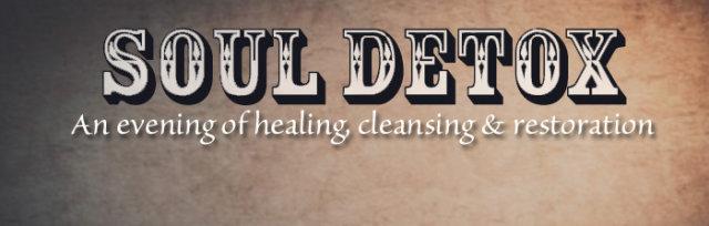 Soul Detox - An Evening of Healing