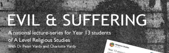 Evil & Suffering: A Lecture Series for Students of A Level Religious Studies (ON DEMAND)