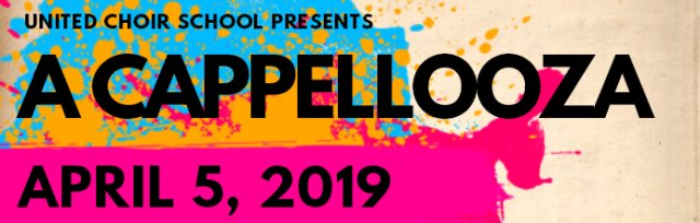 United Choir School's A Cappellooza Extravaganza!