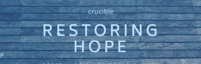 Restoring Hope - Crucible Course