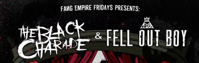 MY CHEMICAL ROMANCE + FALL OUT BOY TRIBUTE CONCERT By The Black Charade + Fell Out Boy