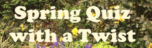 CLWCA Spring Quiz with a Twist