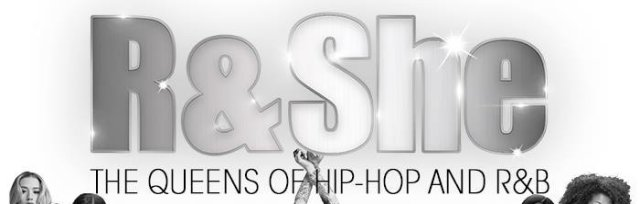 R & SHE: The Queens Of Hip-Hop And R&B