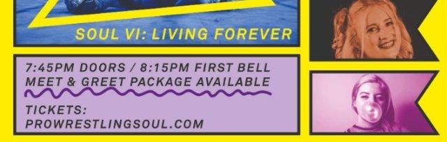 SOUL 6: Living Forever