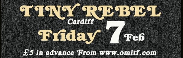 Our Man In The Field at Tiny Rebel Cardiff