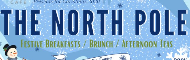 The North Pole Christmas Experience by The Green Room Cafe