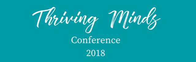 Thriving Minds Conference 2018