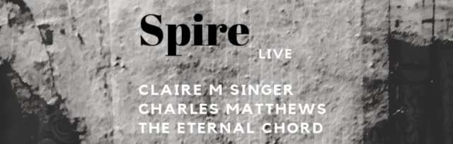 SPIRE live at Chichester Cathedral with Claire M Singer, Charles Matthews and The Eternal Chord