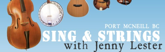 Port McNeill BC | Sing & Strings 2 Weeks!