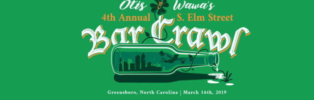 Otis & Wawa's South Elm Street St. Patrick's Day Bar Crawl - Downtown Greensboro