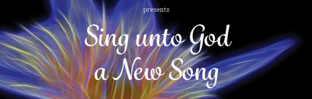 Sing unto God a New Song