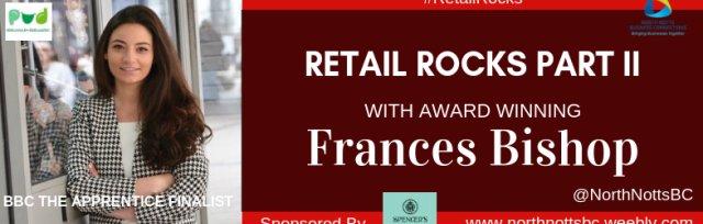 Retail Rocks Part II with Frances Bishop
