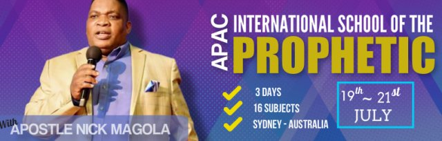 The APAC International School of the Prophetic - with Apostle Nick Magola