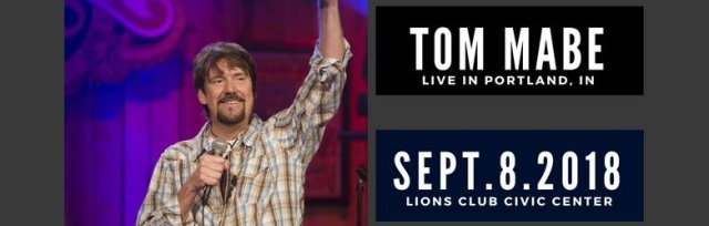 Tom Mabe LIVE in Portland, Indiana