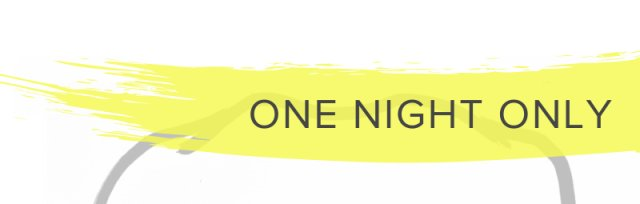 One Night Only EXTENDED - Launch
