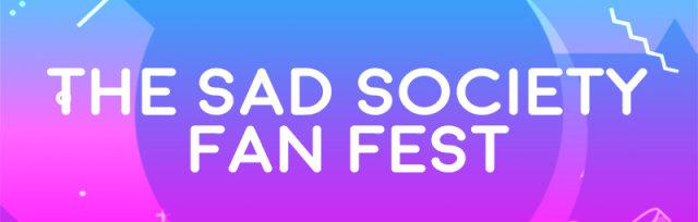 The Sad Society Fan Fest