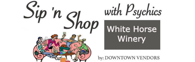 Sip 'N Shop with Psychics at White Horse Winery, Hammonton NJ
