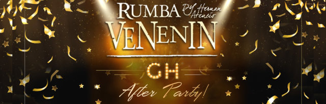 "Rumba VENenIN - ""GH AFTER PARTY"""