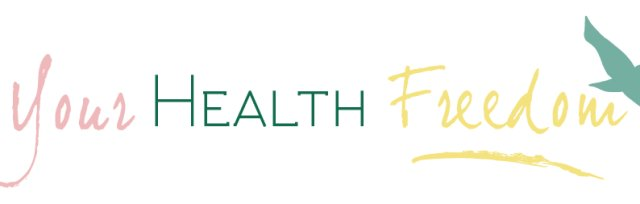 Your Health Freedom: HEALTH EMPOWERED!