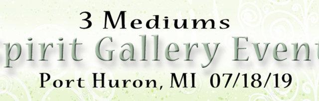3-Mediums - Port Huron Spirit Gallery 07/18/19
