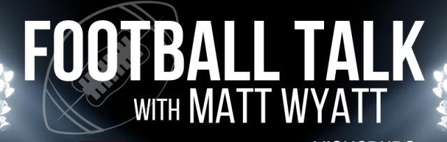 Football Talk with Matt Wyatt - Jackson   Char, October 3, 6:00pm
