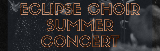 Eclipse Choir Summer Concert