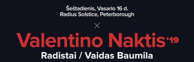 Valentino Naktis 2019 | Radistai | Vaidas Baumila | Peterborough