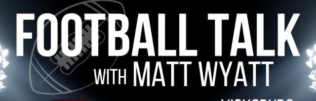 Football Talk with Matt Wyatt - Vicksburg | The Anthony | September 19, 6:00pm