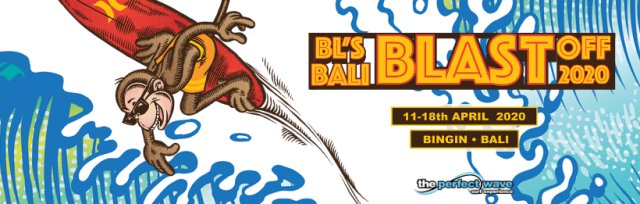 BL's Bali Blast Off presented by The Perfect Wave