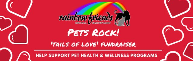 Pets Rock! Rainbow Friends 'Tails of Love' Fundraiser