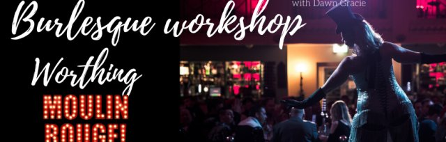 Worthing Burlesque Workshop  - Moulin Rouge