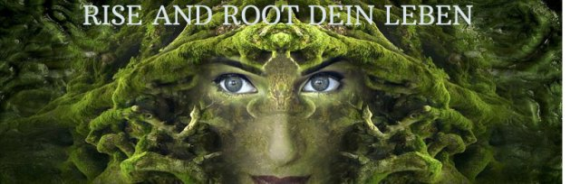 Rise and Root Dein Leben