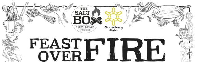 Feast over Fire at Gooseberry Field with The Salt Box