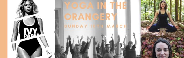 Yoga in The Orangery - International Women's Day Beyonce Flow