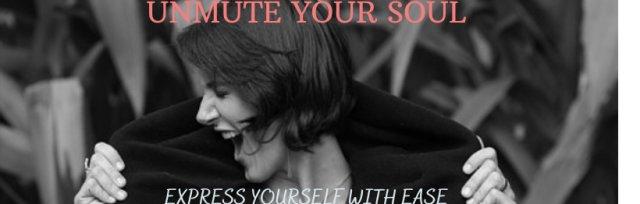 Unmute Your Soul