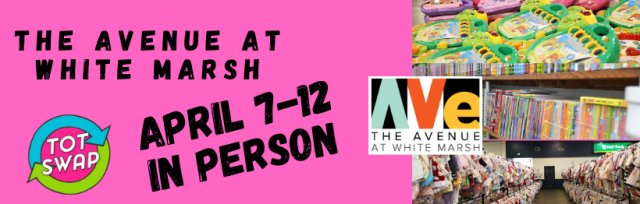 Spring TotSwap Sale IN PERSON - THE AVENUE at White Marsh