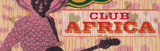 Club Africa // Lewes Con Club