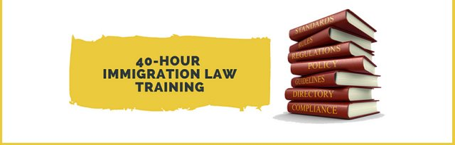 40-Hour Immigration Law Training