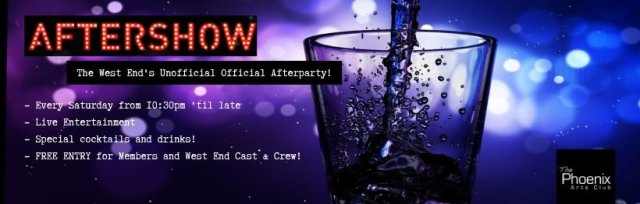 AFTERSHOW: The West End's Unofficial Official Afterparty!