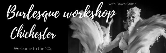 Chichester Burlesque Workshop  - Welcome to the 20s