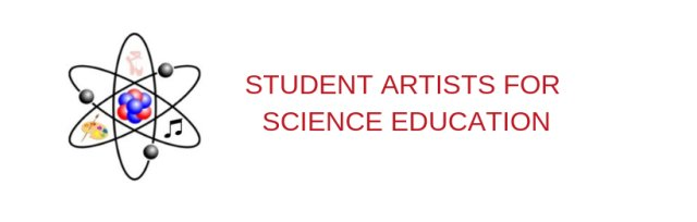 Student Artists for Science Education: Music, Dance, and Art Show